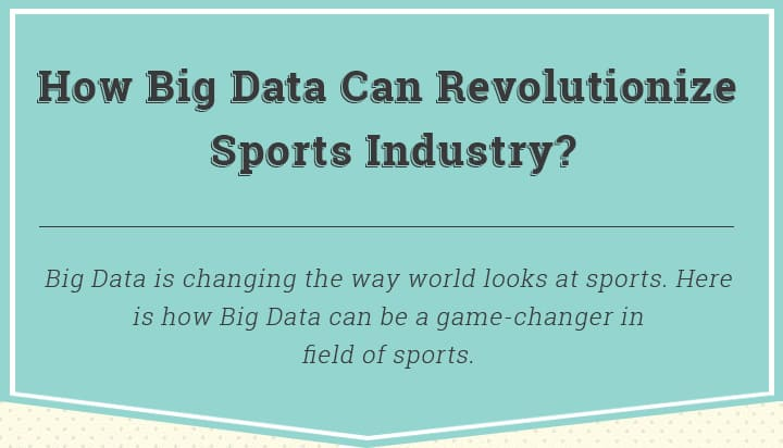 How Big Data Can Revolutionize Sports Industry?