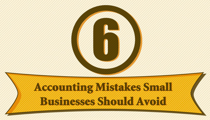 6 Accounting Mistakes Small Businesses Should Avoid Infographic