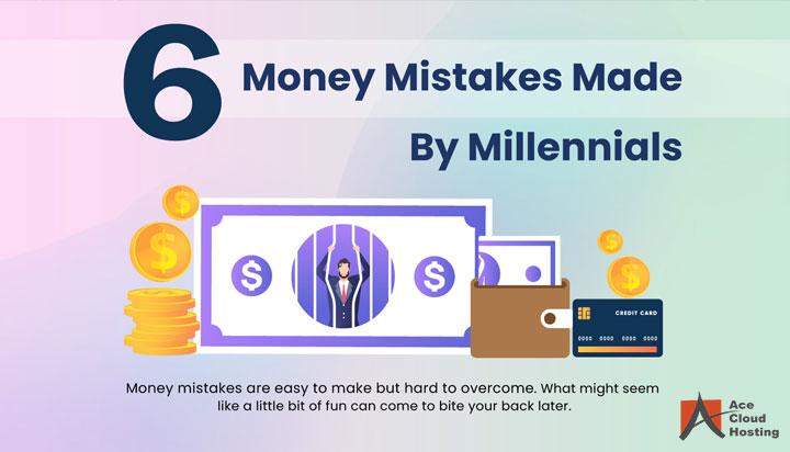 6 Money Mistakes Made By Millennials