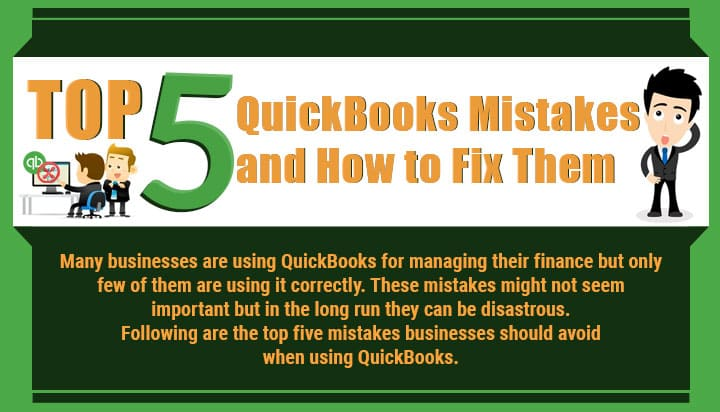 Top 5 QuickBooks Mistakes and How to Fix Them