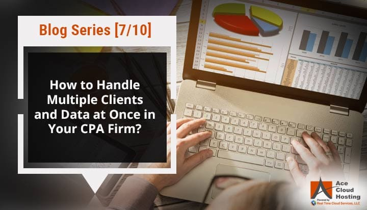 manage multiple clients and data in cpa firm