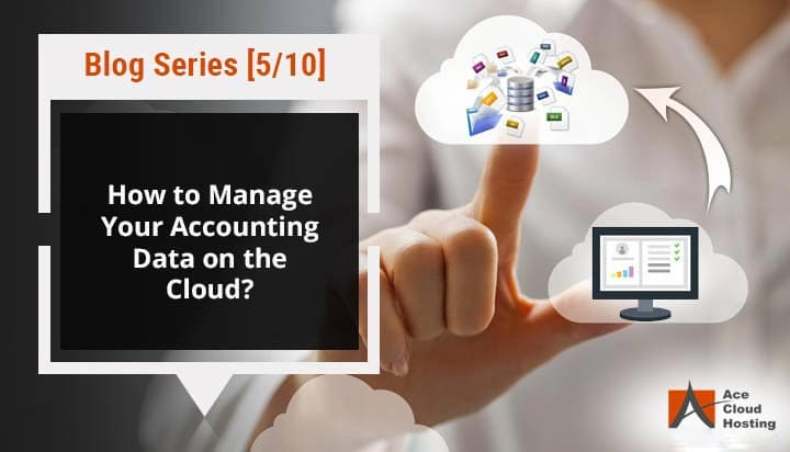 How to Manage Your Accounting Data on the Cloud?