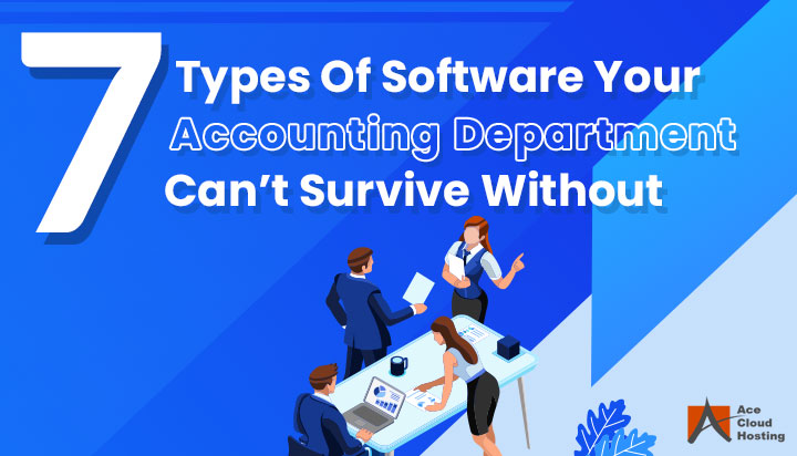 7 Types Of Software Your Accounting Department Can't Survive Without