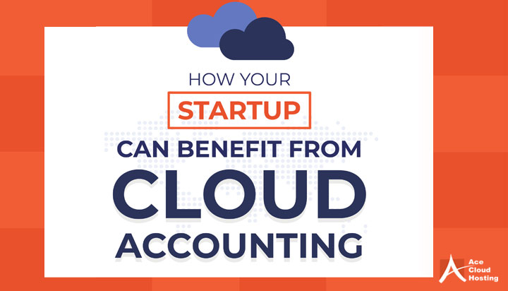 6 Ways How Cloud Accounting Benefits Early-Stage Startups