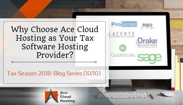 why choose ace cloud hosting as your tax software hosting provider