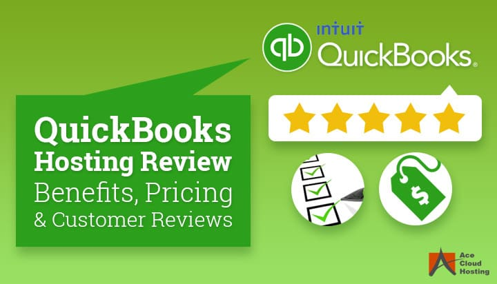 QuickBooks Hosting Review 2018 – Benefits, Pricing and Customer Reviews