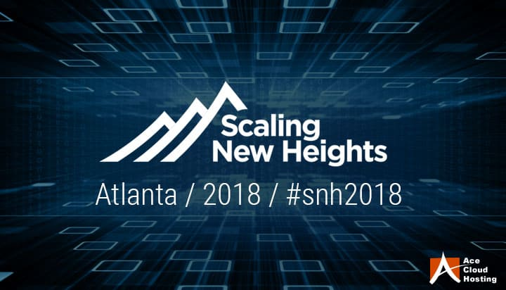 9 Key Takeaways from Scaling New Heights Conference 2018