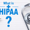 What is HIPAA and Why Is It Important