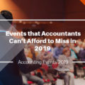 Events that Accountants Can't Afford to Miss in 2019