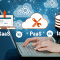 SaaS vs. PaaS vs. IaaS: Which One Is the Right Choice for Businesses?