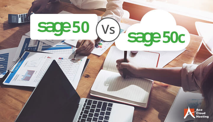 Sage 50 Hosted on Cloud vs. Sage 50c – Which One to Choose?