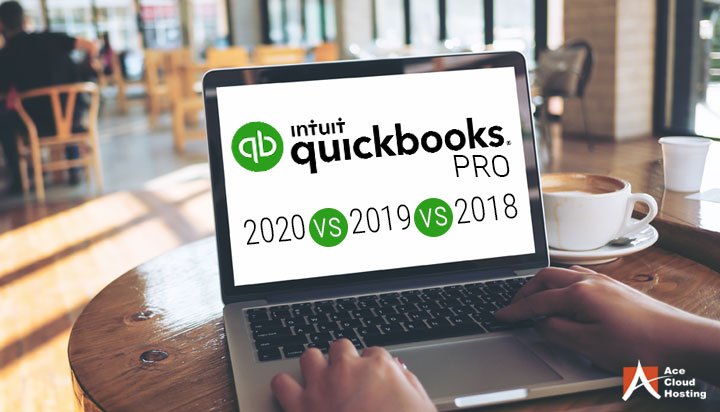 QuickBooks Pro 2020 vs. 2019 vs. 2018: What's The Difference?