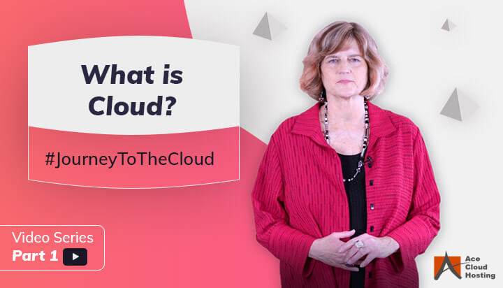 What is Cloud? | Journey To The Cloud Video Series (Part 1)