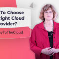 How To Choose The Right Cloud Provider? | Journey To The Cloud Video Series (Part 4)