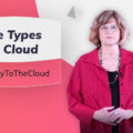 Types of Cloud and Their Applications | Journey To The Cloud Video Series (Part 2)