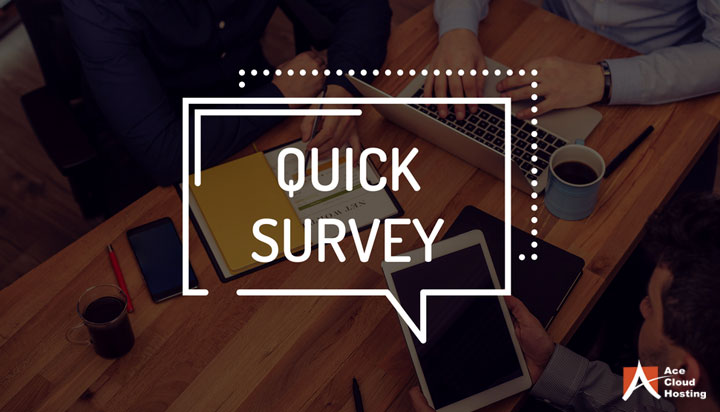 We Need Your Opinion: 2020 Cloud Service Provider Survey by Ace Cloud Hosting