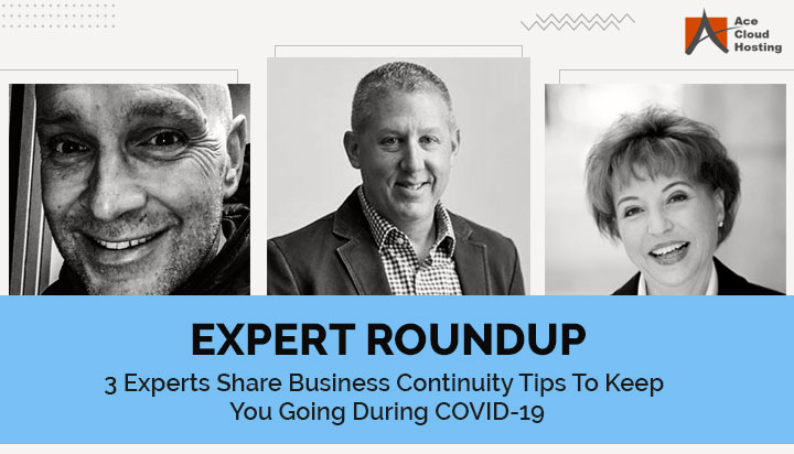 Business Continuity Tips From Industry Experts To Keep You Going During COVID-19
