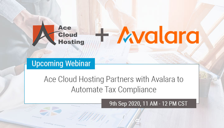 [Webinar] Ace Cloud Hosting Partners with Avalara to Automate Tax Compliance