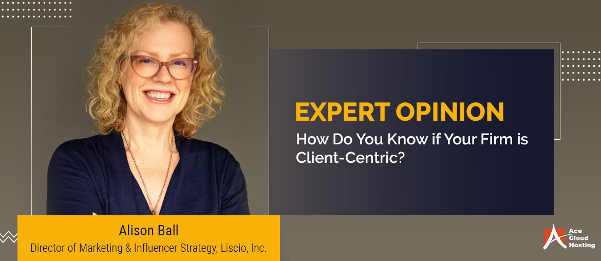 Expert Opinion - How Do You Know If Your Firm is Client-Centric?