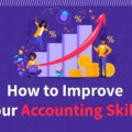 How To Improve Your Accounting Skills