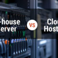 In-house Server vs. Cloud Hosting: Understand the Differences