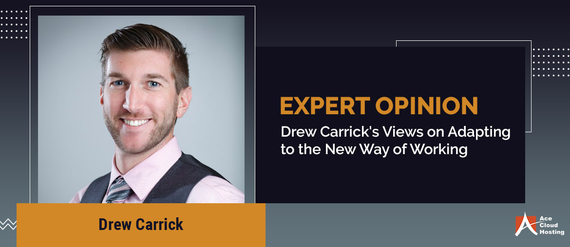 Drew Carrick's Views on Adapting to the New Way of Working
