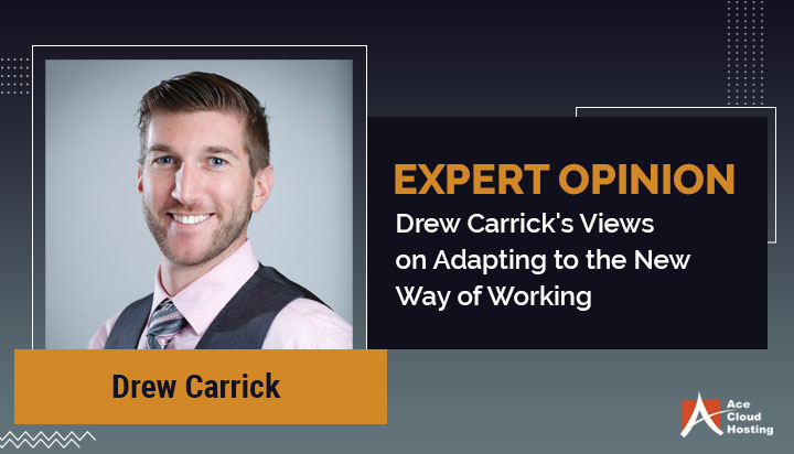 Drew Carrick Views on Adapting to the New Way of Working