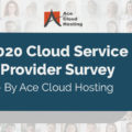 2020 Cloud Service Provider Survey