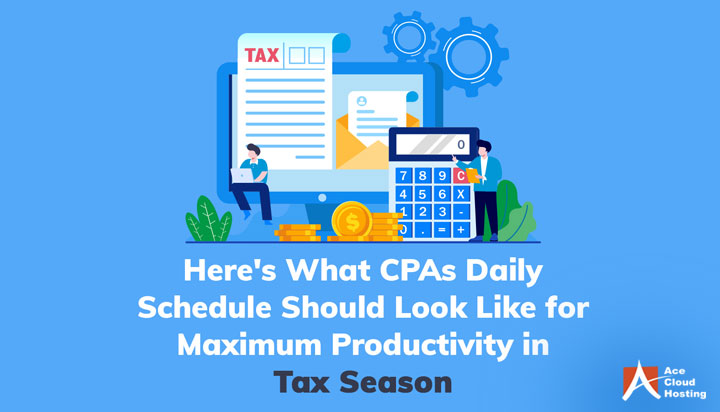 How CPAs' Daily Schedule Should Look Like for Maximum Productivity in Tax Season