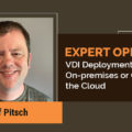 VDI Deployment - On-premises or On the Cloud