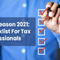 Tax Season 2021: Checklist For Tax Professionals