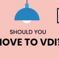 Should You Move to Virtual Desktop Infrastructure (VDI)?