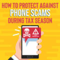 How To Protect Against Phone Scams During Tax Season Blog