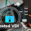 8 Must-have Security Features For Hosted VDI