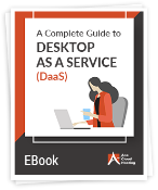 Complete Guide to Desktop as a Service(Daas)