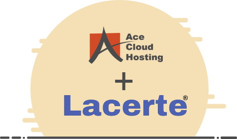Lacerte Cloud Hosting with Ace Cloud Hosting