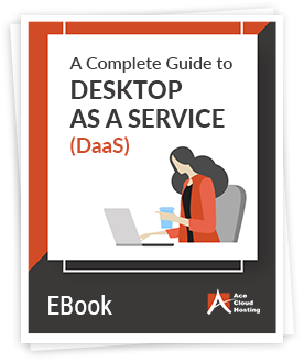 A Complete Guide to Desktop as a Service (DaaS)